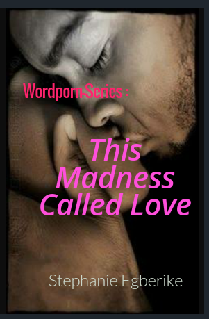 Wordporn-Series : this madness called love …11