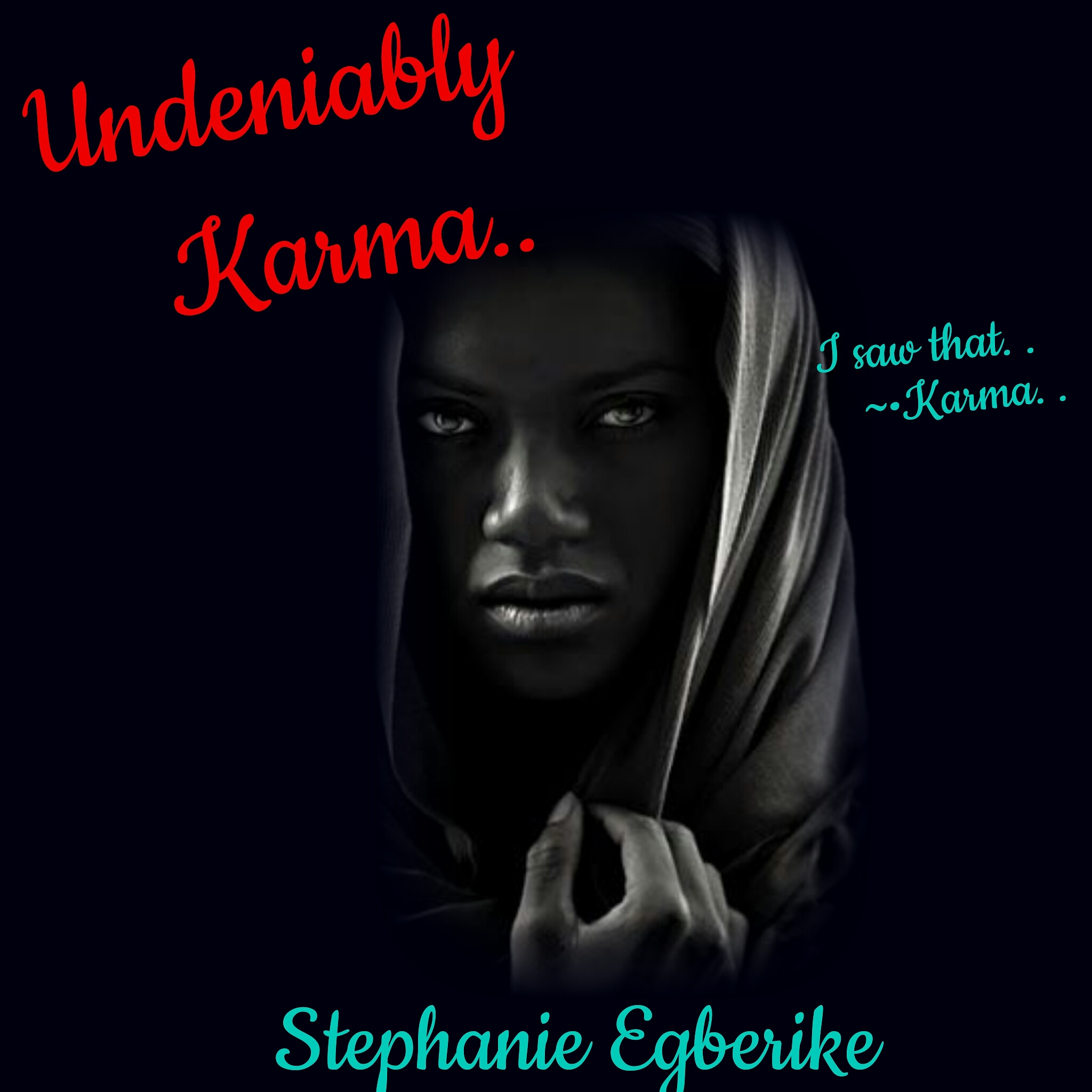 UNDENIABLY KARMA  $CHAPTER 9