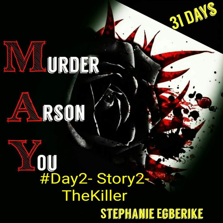 MAY31 -STORY2 -#THE KILLER