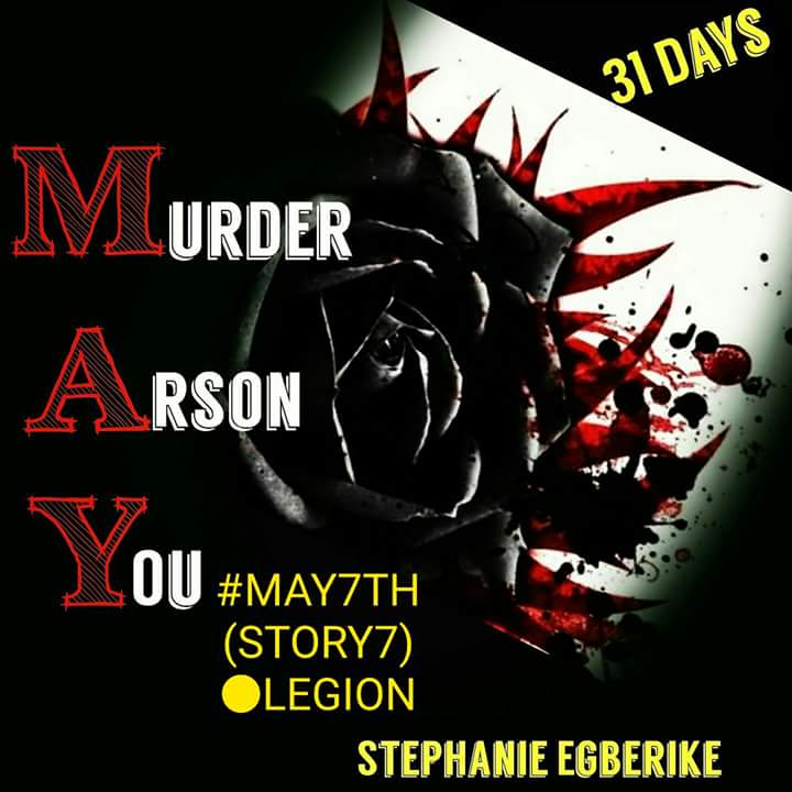 #MAY31 #MAY7TH (STORY7) -LEGION