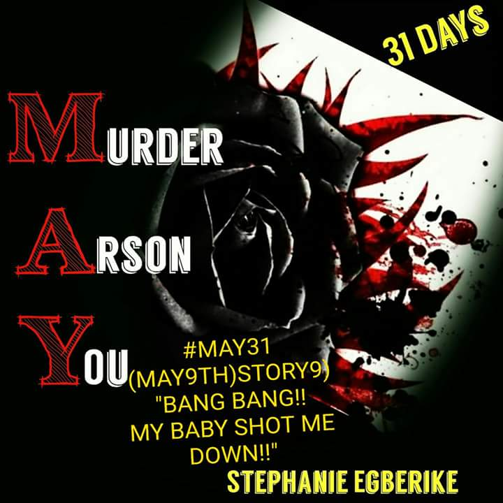 "#MAY31 #MAY9TH ""BANG BANG!! MY BABY SHOT ME DOWN! !"