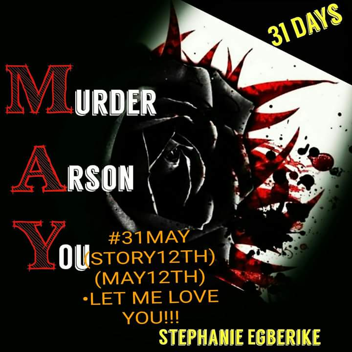 #31MAY #MAY31 (STORY12TH (MAY12TH)•LET ME LOVE YOU!!!
