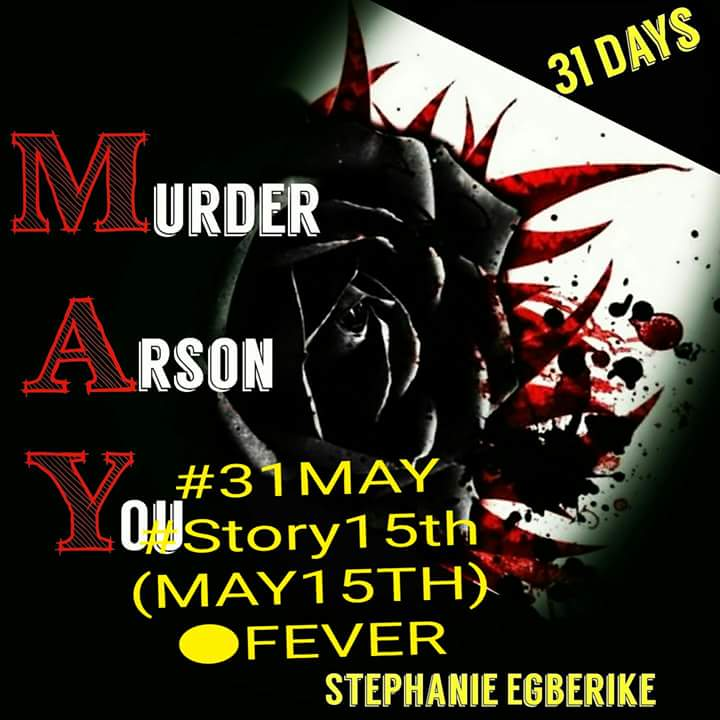 #31MAY #STORY15TH  (MAY15TH )•FEVER