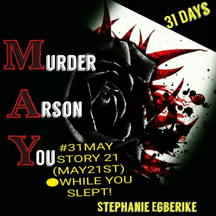 #31MAY #STORY 21 (MAY21ST ) ● WHILE YOU SLEPT
