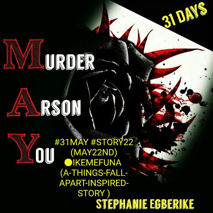 #31MAY #STORY 22 #MAY22ND ●IKEMEFUNA