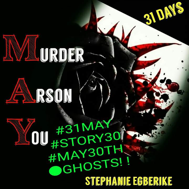 #31MAY #STORY30 #MAY30TH ●GHOSTS!!!