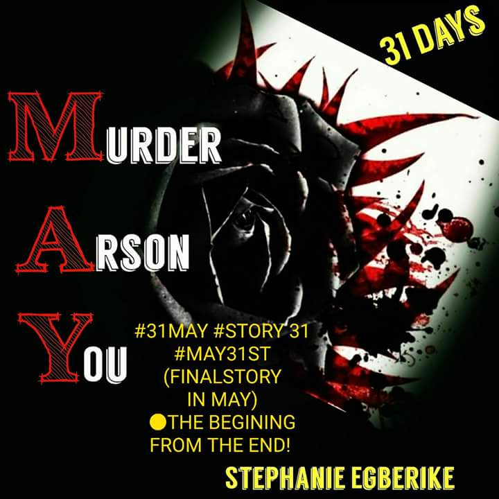 #31MAY #STORY 31 #MAY31ST #THE END ●THE BEGINING FROM THE END