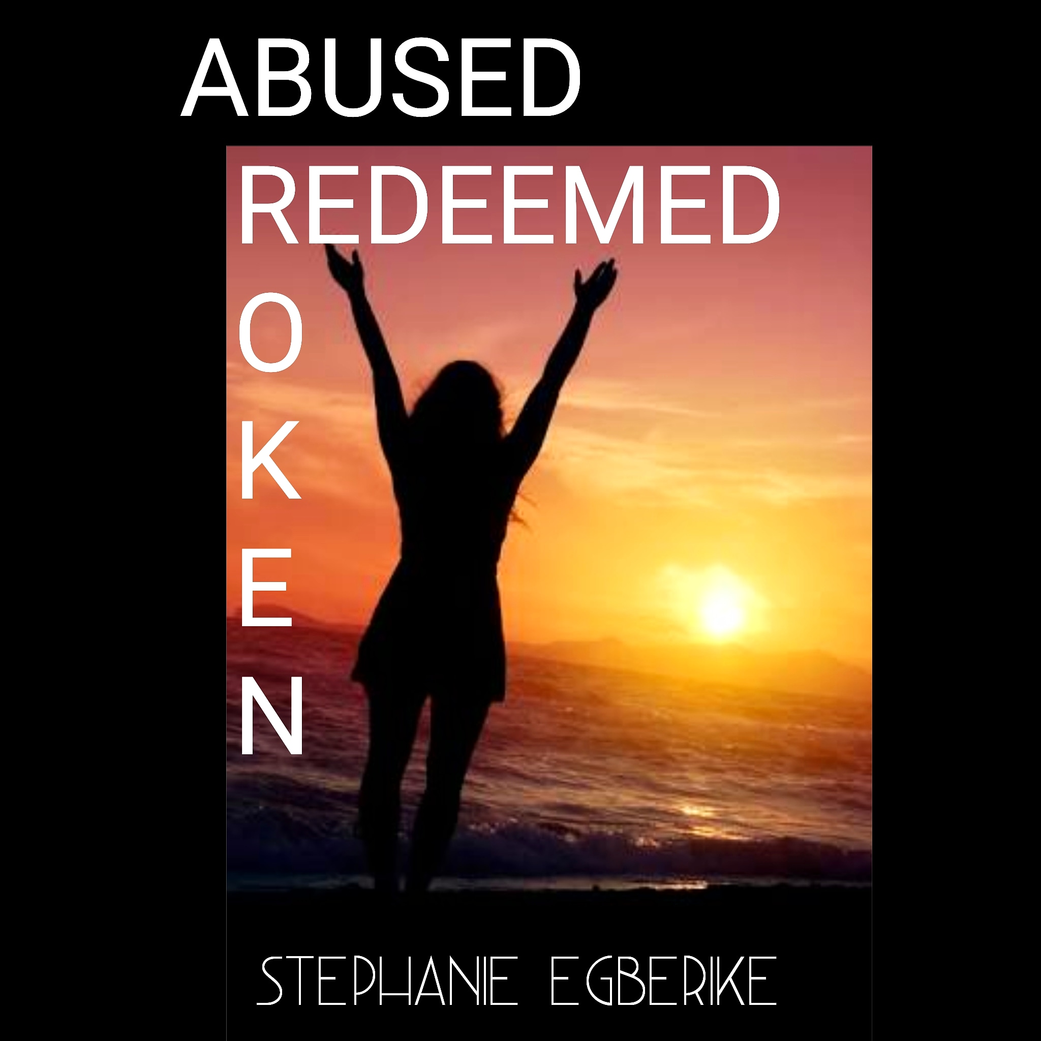 Finding God Series :Abused, Broken, Redeemed!